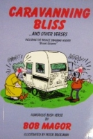 OUT OF STOCK - Caravanning Bliss by Bob Magor - Click for more info
